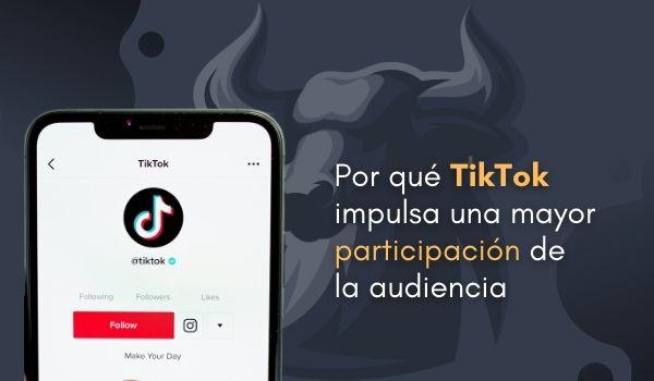 Un estudio muestra que TikTok impulsa una mayor participación de la audiencia